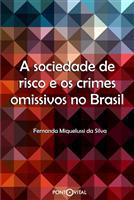 A sociedade de risco e os crimes omissivos no Brasil