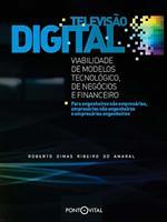Televisão digital: viabilidade dos modelos tecnológico, de negócios e financeiro