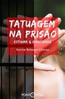 Tatuagem na Prisão: Estigma e Identidade